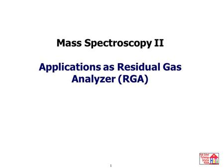 Applications as Residual Gas Analyzer (RGA)