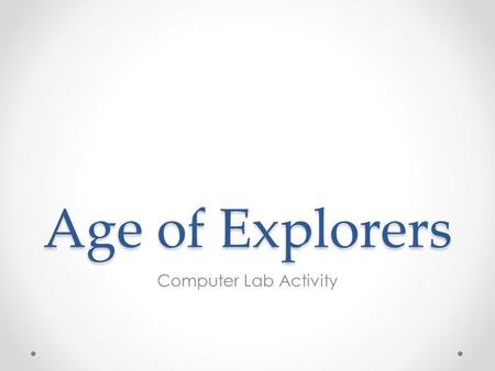 Age of Explorers Computer Lab Activity. Bell Ringer Who were the first people to visit North and South America?