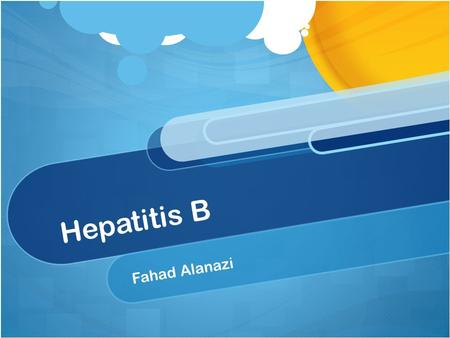 Hepatitis B Fahad Alanazi. What is Hepatitis B? Hepatitis B is an infectious liver inflammation It caused by Hepatitis B virus.
