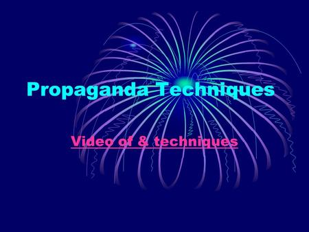 Propaganda Techniques Video of & techniques. Propaganda the use of a variety of communication techniques that create an emotional appeal to accept a particular.