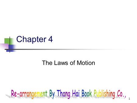 1 Chapter 4 The Laws of Motion 2 3 4.1 Classes of Forces Contact forces involve physical contact between two objects Field forces act through empty.