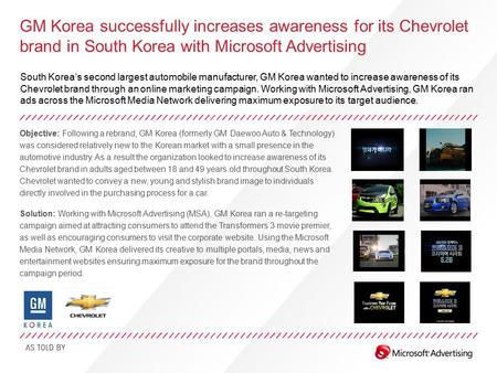 GM Korea successfully increases awareness for its Chevrolet brand in South Korea with Microsoft Advertising South Korea's second largest automobile manufacturer,