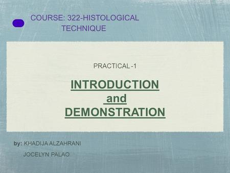 COURSE: 322-HISTOLOGICAL TECHNIQUE