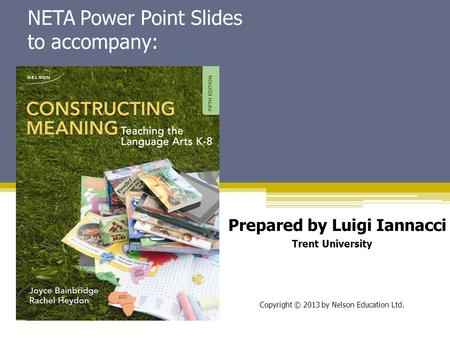 NETA Power Point Slides to accompany: Prepared by Luigi Iannacci Trent University Copyright © 2013 by Nelson Education Ltd.