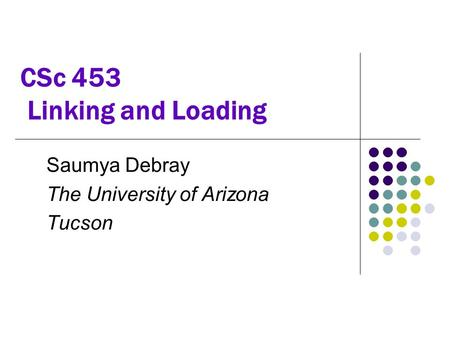 CSc 453 Linking and Loading