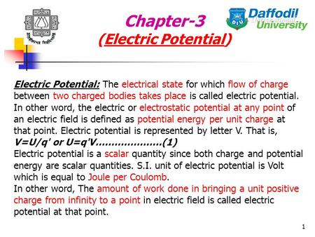 1 Chapter-3 (Electric Potential) Electric Potential: The electrical state for which flow of charge between two charged bodies takes place is called electric.