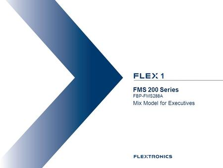 1 Mix Model for Executives FMS 200 Series FBP-FMS288A.
