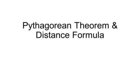 Pythagorean Theorem & Distance Formula Anatomy of a right triangle The hypotenuse of a right triangle is the longest side. It is opposite the right angle.