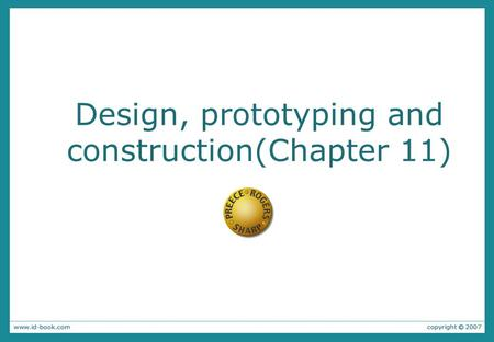 Design, prototyping and construction(Chapter 11).