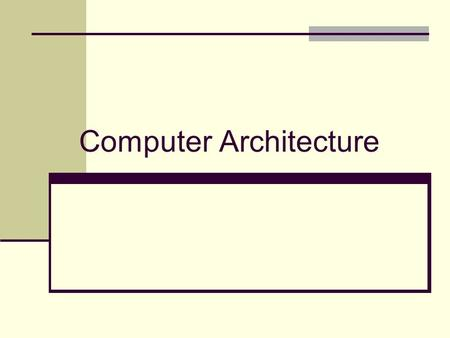 Computer Architecture. COURSE OBJECTIVES · Describe the general organization and architecture of computers · Identify computers major components and study.
