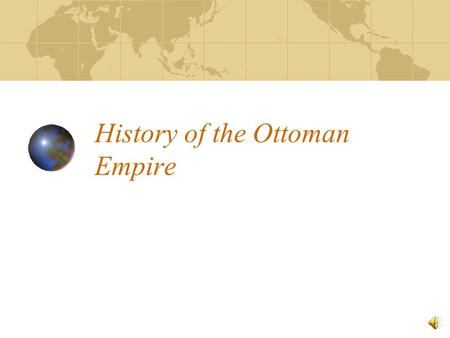 History of the Ottoman Empire The Byzantine Empire crumbles By 1300, the Byzantine Empire was declining This left nomadic Turks in the area of central.