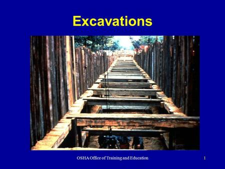 Excavations OSHA Office of Training and Education1.