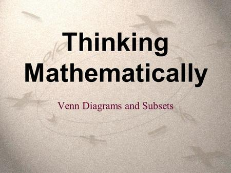 Thinking Mathematically Venn Diagrams and Subsets.