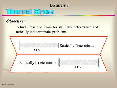 Thermal Stress Objective: Lecture # 8