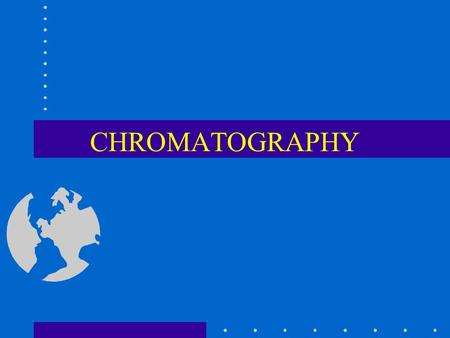 CHROMATOGRAPHY. Chromatography Chromatography basically involves the separation of mixtures due to differences in the distribution coefficient of sample.