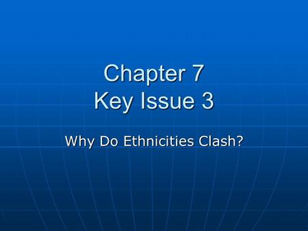 Chapter 7 Key Issue 3 Why Do Ethnicities Clash?. Ethnic Competition to Dominate Nationality In some countries ethnicities within a state will compete.