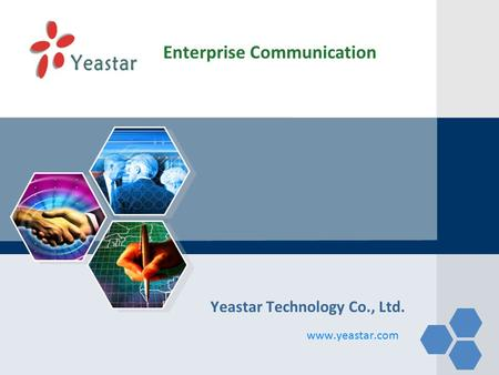 LOGO www.yeastar.com Yeastar Technology Co., Ltd. Enterprise Communication.