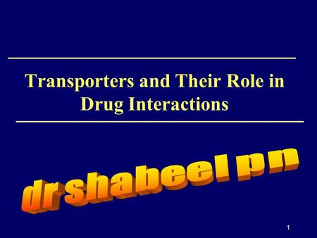 1 Transporters and Their Role in Drug Interactions.