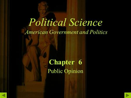 Political Science American Government and Politics Chapter 6 Public Opinion.