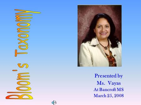 Presented by Ms. Vayas At Bancroft MS March 25, 2008.