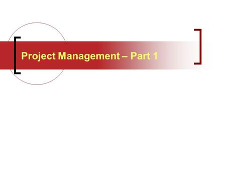 Project Management – Part 1. Overview What is a project? Project management techniques Activity lists Network diagrams Critical path analysis Gant charts.