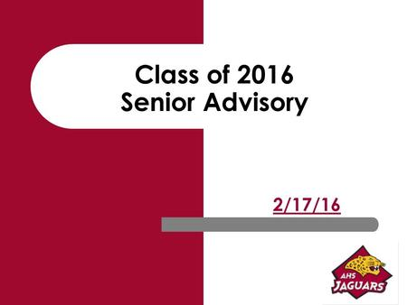 Class of 2016 Senior Advisory 2/17/16. What's next?