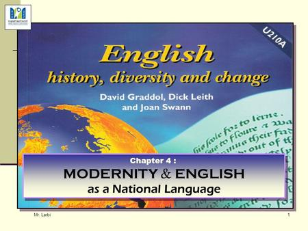 Mr. Larbi 1 Chapter 4 : MODERNITY & ENGLISH as a National Language Chapter 4 : MODERNITY & ENGLISH as a National Language.