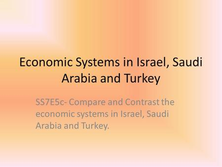 Economic Systems in Israel, Saudi Arabia and Turkey