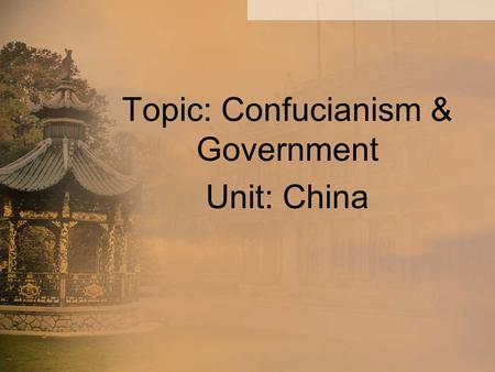 Topic: Confucianism & Government Unit: China Essential Question: Both the Tang and Song dynasties used civil service exams. Why are the exams known for.