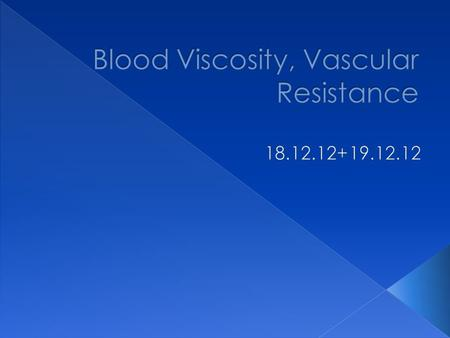 Blood is a suspension of cells in plasma. The viscosity of blood depends on the viscosity of the plasma, in combination with the hematocrit and proteins.
