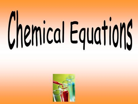 Chemical Equations Is a chemical reaction that is written using chemical formulas Can also be written in words Vinegar + Baking Sodium + Water + Carbon.