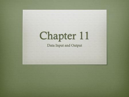 Chapter 11 Data Input and Output. Input Data Capture Forms Data can be collected using a data capture form or questionnaire that is printed on a piece.
