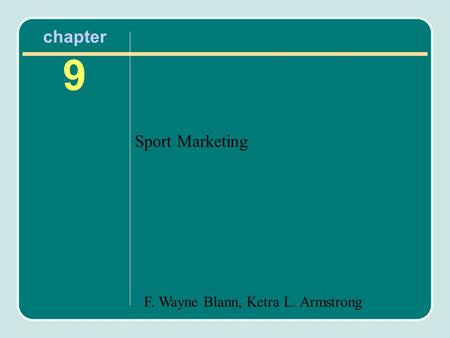 F. Wayne Blann, Ketra L. Armstrong chapter 9 Sport Marketing.