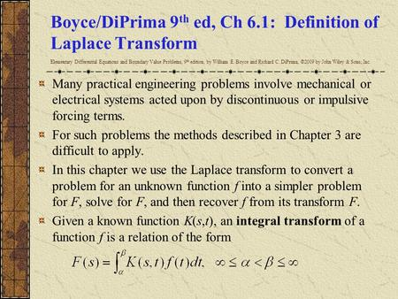 Boyce/DiPrima 9 th ed, Ch 6.1: Definition of Laplace Transform Elementary Differential Equations and Boundary Value Problems, 9 th edition, by William.