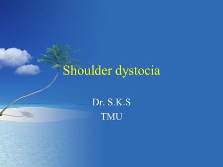 Shoulder dystocia Dr. S.K.S TMU. Definition:- it means difficulty in the delivery of the shoulder following birth of the head.