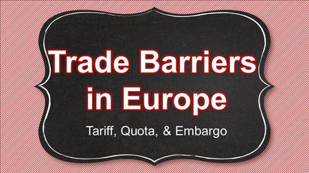 Tariff, Quota, & Embargo. This involves the exchange of goods or services between countries.This involves the exchange of goods or services between.