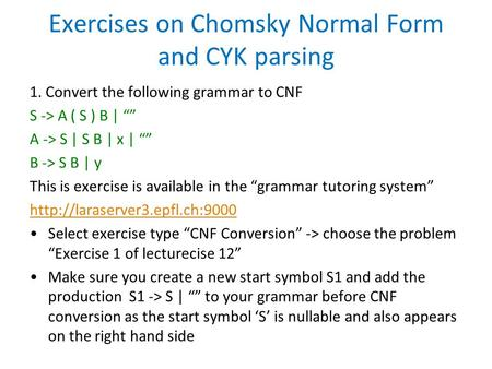 Exercises on Chomsky Normal Form and CYK parsing
