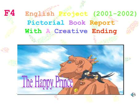 F4 English Project (2001-2002) Pictorial Book Report With A Creative Ending.