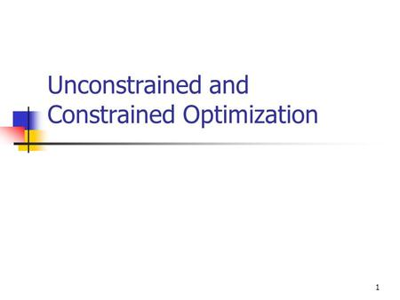 1 Unconstrained and Constrained Optimization. 2 Agenda General Ideas of Optimization Interpreting the First Derivative Interpreting the Second Derivative.