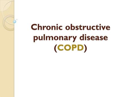 Chronic obstructive pulmonary disease (COPD). Definition COPD (chronic obstructive pulmonary disease), is a progressive disease that makes it hard to.