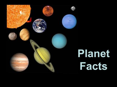 Planet Facts. Planet Size Vocabulary Surface Pressure (bars or atmospheres) - This is the atmospheric pressure (the weight of the atmosphere per.