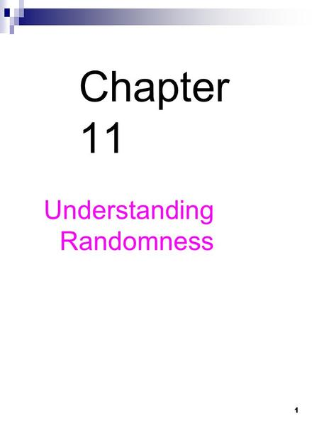 1 Chapter 11 Understanding Randomness. 2 Why Random? What is it about chance outcomes being random that makes random selection seem fair? Two things: