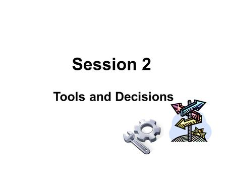 Session 2 Tools and Decisions. 2-2 Session 2 1. What tools are available to help you catalog IR's? 2. What decisions need to be made?
