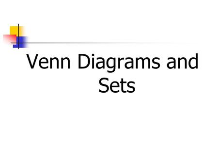 Venn Diagrams and Sets. Venn Diagrams One way to represent or visualize sets is to use Venn diagrams: