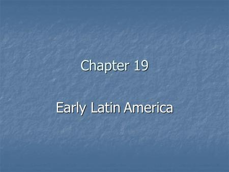 Chapter 19 Early Latin America. Spanish and Portuguese Ferdinand and Isabella unite Christian Spain Ferdinand and Isabella unite Christian Spain Expel/convert.