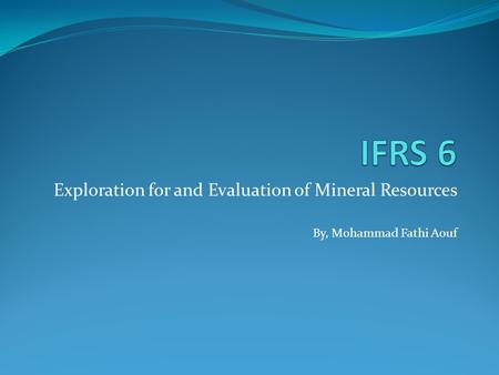 Exploration for and Evaluation of Mineral Resources By, Mohammad Fathi Aouf.