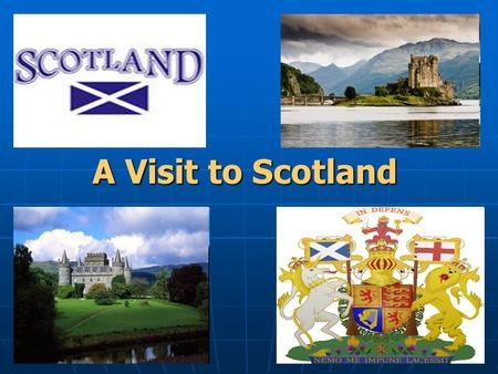 A Visit to Scotland. He who has not seen Scotland, does not really know Great Britain.