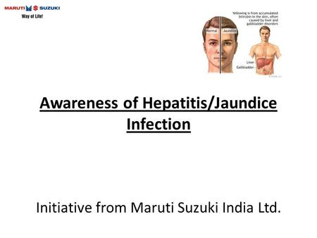 Awareness of Hepatitis/Jaundice Infection Initiative from Maruti Suzuki India Ltd.