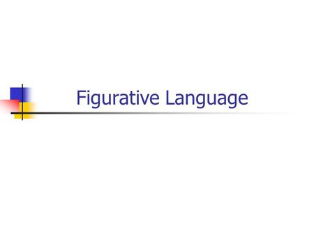 Figurative Language. Figurative language or speech contains images. The writer or speaker describes something through the use of unusual comparisons for.