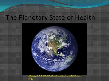 The Planetary State of Health  rKj4.